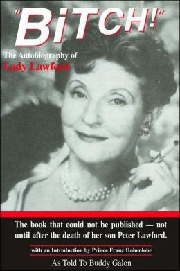 Bitch!: The Autobiography of Lady Lawford