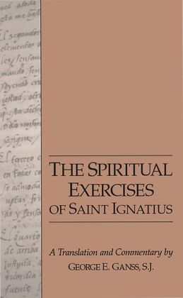 Spiritual Exercises of Saint Ignatius : A Translation and Commentary
