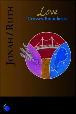 Jonah/Ruth: Love Crosses Boundaries