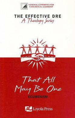 That All May Be One - Ecumenism