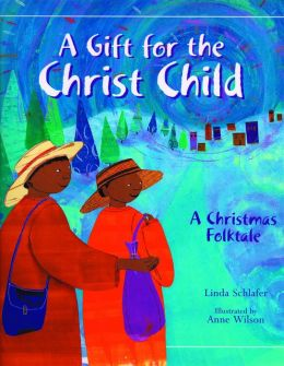 Gift for the Christ Child: A Christmas Folktale