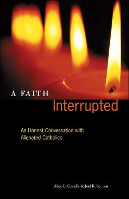 A Faith Interrupted: An Honest Conversation with Alienated Catholics