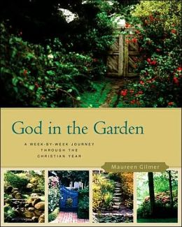God in the Garden: A Week-by-Week Journey through the Christian Year