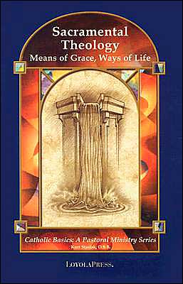 Sacramental Theology: Means of Grace, Ways of Life