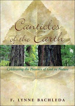 Canticles of the Earth: Celebrating the Presence of God in Nature