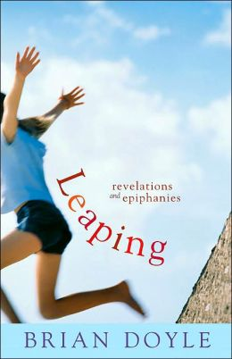 Leaping: Revelations and Epiphanies