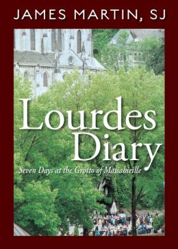 Lourdes Diary: Seven Days at the Grotto of Massabieille