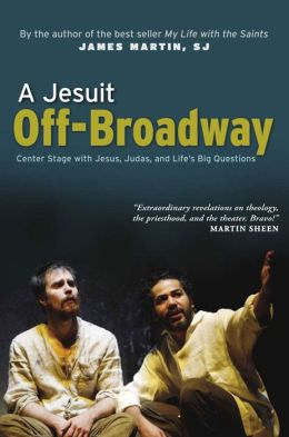 A Jesuit Off-Broadway: Center Stage with Jesus, Judas, and Life's Big Questions