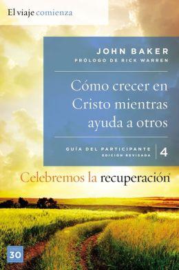 Celebremos la recuperación Guía 4: Cómo crecer en Cristo mientras ayudas a otros: Un programa de recuperación basado en ocho principios de las bienaventuranzas
