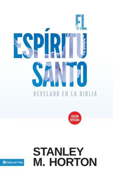 Espiritu Santo Revelado En la Biblia (Revisada)
