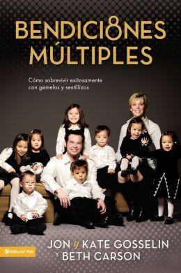Bendiciones Multiples: Sobreviviendo y floreciendo con gemelos y sextillizos