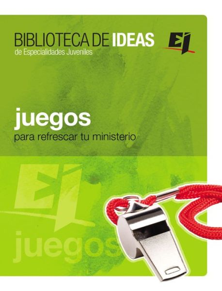 Biblioteca de ideas: Juegos para refrescar tu ministerio: Games to refresh your Ministry