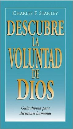 Descubra la voluntad de Dios: Heavenly Guidance for Earthly Decisions