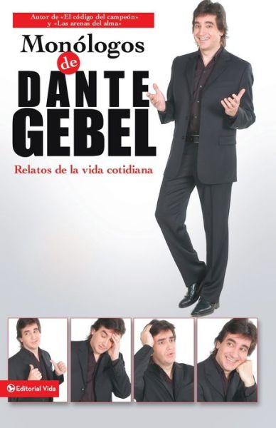 Monologos de Dante Gebel: Relatos de la Vida Cotidiana