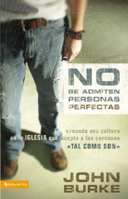 No se admiten personas perfectas: Creando una cultura en la iglesia que acepte a las personas tal como son