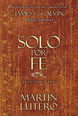 Solo por fe: A Daily Devotional