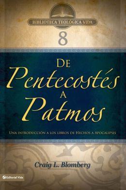BTV # 08: De Pentecostes a Patmos: Una introduccion a los libros de Hechos a Apocalipsis