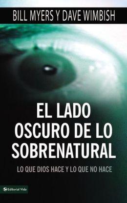 El Lado Oscuro de lo Sobrenatural: Lo que Dios Hace y lo Que No Hace
