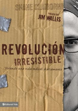 Revolución Irresistible: Living as an Ordinary Radical