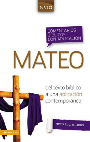 Comentario biblico con aplicacion NVI Mateo: Del texto biblico a una aplicacion contemporanea