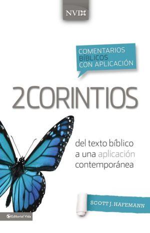 Comentario biblico con aplicacion NVI 2 Corintios: Del texto biblico a una aplicacion contemporanea