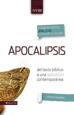 Comentario bíblico con aplicacion NVI Apocalipsis: Del texto bíblico a una aplicación contemporánea
