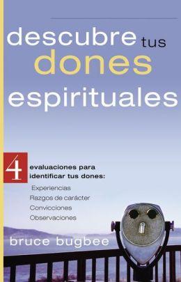 Descubre tus dones espirituales: 4 evaluaciones para identificar tus dones: Experiencias, Razgos de caracter, Convicciones, Observaciones