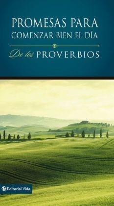 Promesas para comenzar bien el dia de los Proverbios: De los Proverbios