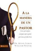 Book Cover Image. Title: A la manera de un pastor:  Siete principios antiguos para guiar personas productivas, Author: Zondervan