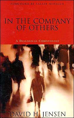 In the Company of Others: A Dialogical Christology