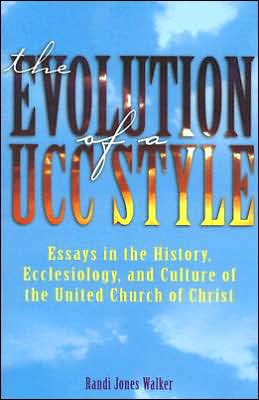Evolution of a UCC Style: History, Ecclesiology, and Culture of the United Church of Christ