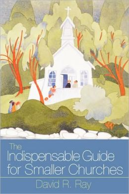 The Indispensable Guide For Smaller Churches