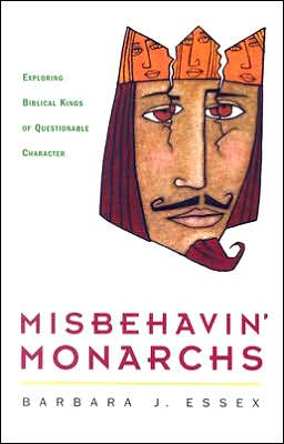 Misbehavin' Monarchs: Exploring Biblical Kings of Questionable Character