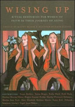Wising up: Ritual Resources for Women of Faith in Their Journey of Aging