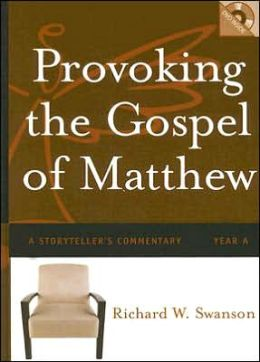 Provoking the Gospel of Matthew: A Storyteller's Commentary: Year A