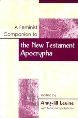 A Feminist Companion to the New Testament Apocrypha