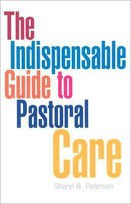 The Indispensable Guide to Pastoral Care