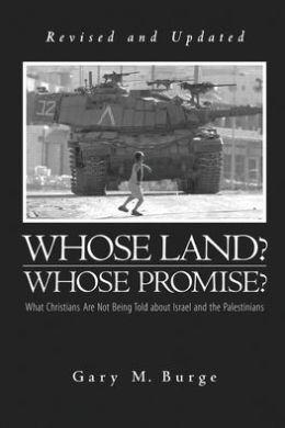 Whose Land? Whose Promise? What Christians Are Not Being Told about Israel and the Palestinians