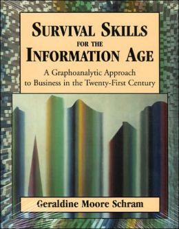Survival Skills for the Information Age: A Graphoanalytic Approach to Twenty-First Century Business Responsibility