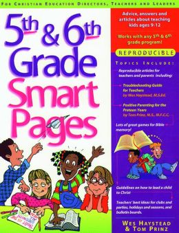 5th and 6th Grade Smart Pages: Reproducible Advice, Answers and Articles about Teaching Children Ages 9-12