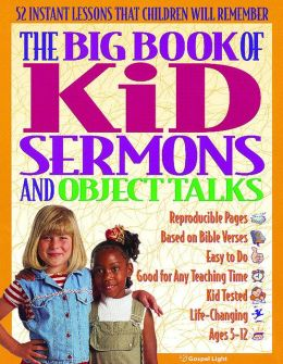 The Big Book of Kids Sermons and Object Talks