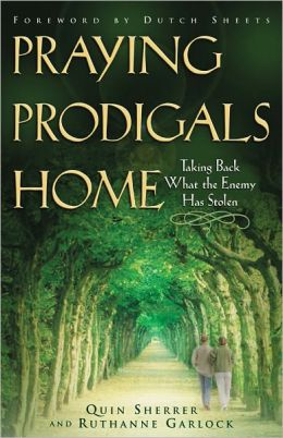 Praying the Prodigals Home