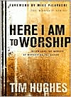 Here I Am to Worship (The Worship Series): Never Lose the Wonder of Worshiping the Savior