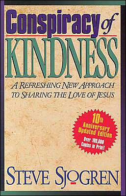 Conspiracy of Kindness: A Refreshing New Approach to Sharing the Love of Jesus