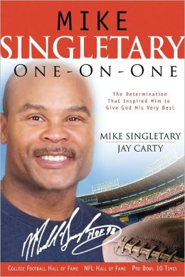 Mike Singletary One-on-One: The Determination That Inspired Him to Give God His Very Best