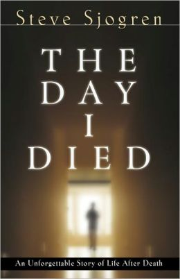 The Day I Died: An Unforgettable Story of One Man's Near-Death Experience