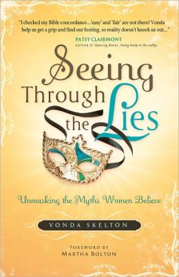 Seeing Through the Lies: Unmasking the Myths Women Believe