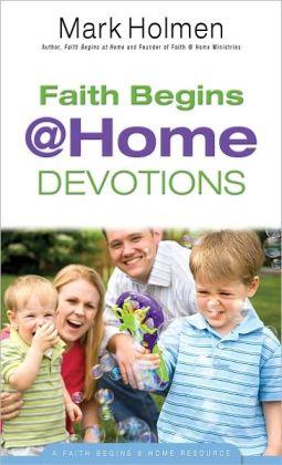 Faith Begins @ Home Devotions