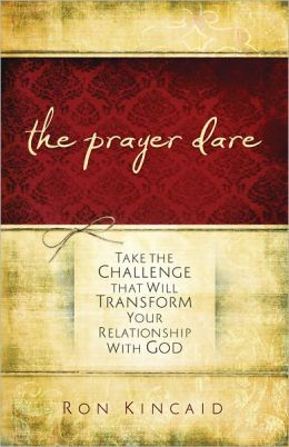 Prayer Dare: Take the Challenge That Will Transform Your Relationship with God