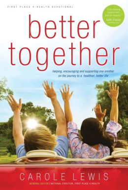 Better Together Devotional: Helping, Encouraging and Supporting One Another on the Journey to a Healthier, Better Life